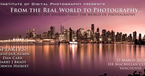 Upcoming Vancouver Photo Seminar With Me , David DuChemin, Corwin Hiebert & Barry Brady