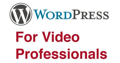 WordPress For Video Professionals