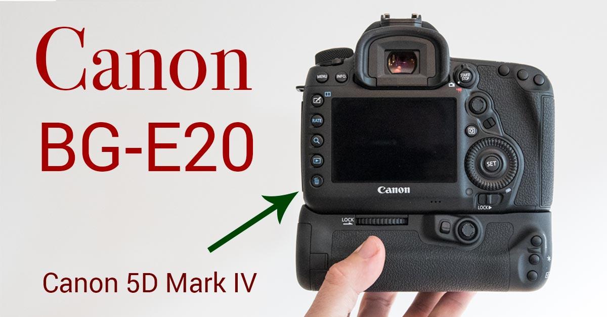 Gear Check: BG-E20 Battery Grip for Canon 5D Mark IV