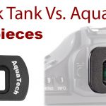 Think Tank Vs. Aquatech Eyepieces