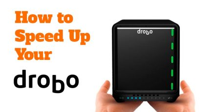 How to Speed Up Your Drobo
