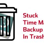 How to Remove Stuck Time Machine Backups from Mac Trash