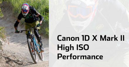 Canon 1D X Mark II – A High ISO King!